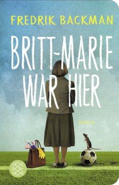Britt-Marie war hier - Backman, Fredrik
