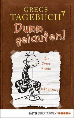 Gregs Tagebuch 7 - Dumm gelaufen! (eBook, ePUB) - Kinney, Jeff