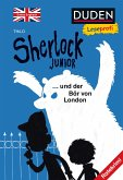 Sherlock Junior und der Bär von London, Erstes Englisch / Duden Leseprofi - Sherlock Junior Bd.1