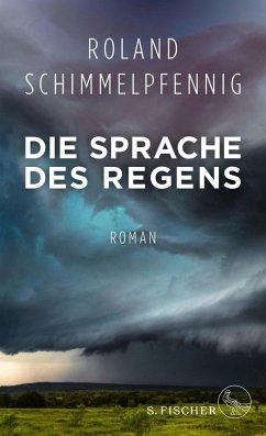 Die Sprache des Regens - Schimmelpfennig, Roland
