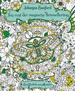 Ivy und der magische Schmetterling - Basford, Johanna