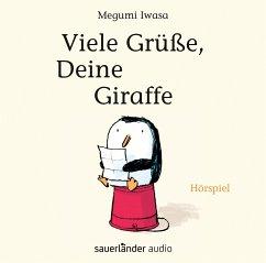 Viele Grüße, Deine Giraffe, 1 Audio-CD - Iwasa, Megumi