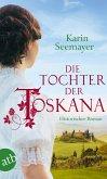 Die Tochter der Toskana / Toskana-Saga Bd.1