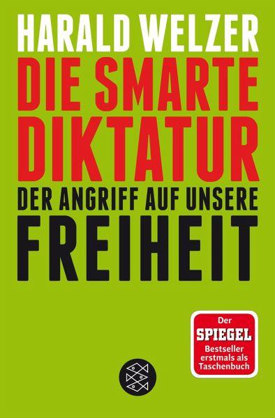 Die smarte Diktatur - Welzer, Harald