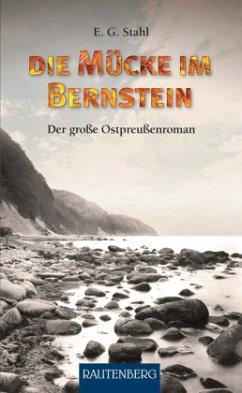 Die Mücke im Bernstein - Stahl, Else G.