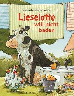 Lieselotte will nicht baden - Steffensmeier, Alexander