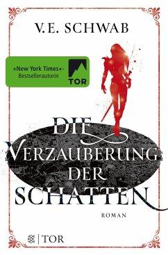 Die Verzauberung der Schatten / Weltenwanderer-Trilogie Bd.2 - Schwab, V. E.
