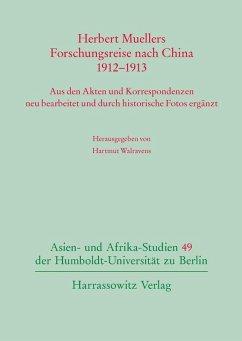 Herbert Muellers Forschungsreise nach China 1912-1913 (eBook, PDF)
