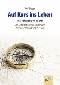 Auf Kurs ins Leben (Mängelexemplar) - Mayer, Rolf