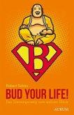 Bud your Life! (Mängelexemplar)