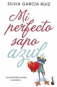 9788408171768 - García Ruiz, Silvia: Mi perfecto sapo azul - Libro