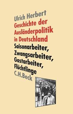 Geschichte der Ausländerpolitik in Deutschland - Herbert, Ulrich