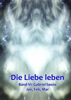 Band 6: Gabriel heute (Jan, Feb, Mar)