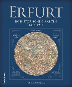 Erfurt in historischen Karten. 1492 bis 1992. W...
