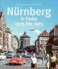 Nürnberg in Farbe - Bach-Damaskinos, Ruth; Dütsch, Thomas