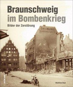 Braunschweig im Bombenkrieg - Baer, Matthias
