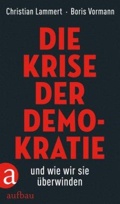 Die Krise der Demokratie und wie wir sie überwinden - Lammert, Christian; Vormann, Boris