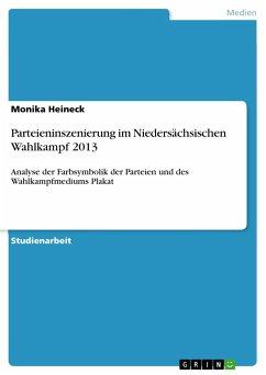 Parteieninszenierung im Niedersächsischen Wahlkampf 2013