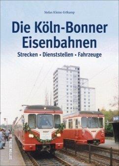 Die Köln-Bonner Eisenbahnen - Kleine-Erfkamp, Stefan