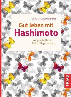 Gut leben mit Hashimoto - Feldkamp, Joachim