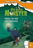 Grüße aus dem Geisterschloss / Alle meine Monster Bd.6