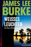 Weißes Leuchten / Dave Robicheaux Bd.5