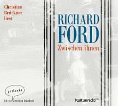 Zwischen ihnen, 3 Audio-CDs - Ford, Richard