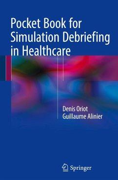Pocket Book for Simulation Debriefing in Healthcare - Oriot, Denis; Alinier, Guillaume