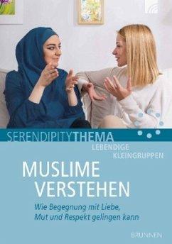 Muslime verstehen - Denner, Roland
