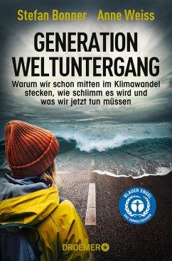 Generation Weltuntergang (eBook, ePUB) - Bonner, Stefan; Weiss, Anne