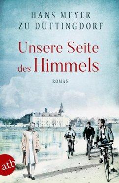 Unsere Seite des Himmels (eBook, ePUB) - Meyer zu Düttingdorf, Hans