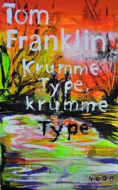 Krumme Type, krumme Type - Franklin, Tom