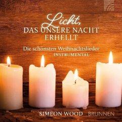 Licht, das unsere Nacht erhellt, 1 Audio-CD - Wood, Simeon