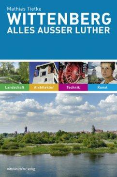 Wittenberg. Alles außer Luther