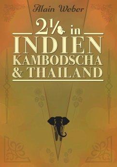 Zweieinhalb in Indien, Kambodscha und Thailand (eBook, ePUB)