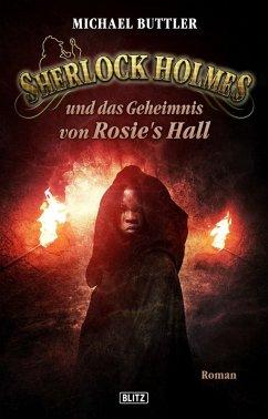 Sherlock Holmes und das Geheimnis von Rosies Hall / Sherlock Holmes - Neue Fälle Bd.20 (eBook, ePUB) - Buttler, Michael