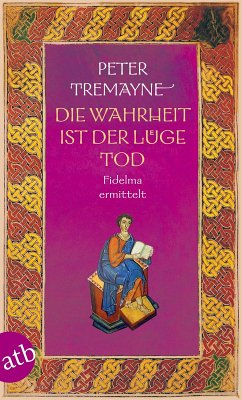 Die Wahrheit ist der Lüge Tod / Ein Fall für Schwester Fidelma Bd.28 (eBook, ePUB) - Tremayne, Peter