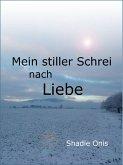 Mein stiller Schrei nach Liebe (eBook, ePUB)