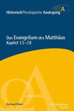 Matthäus Kapitel 15-28 - Maier, Gerhard