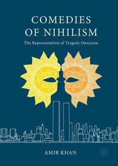 The Comedies of Nihilism - Khan, Amir
