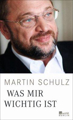 Was mir wichtig ist - Schulz, Martin