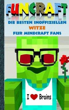 Funcraft - Die besten inoffiziellen Witze für Minecraft Fans (eBook, ePUB)
