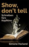 Show, don't tell (eBook, ePUB)