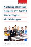 Aushangpflichtige Gesetze 2017/2018 Kindertageseinrichtungen