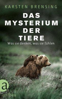 Das Mysterium der Tiere (eBook, ePUB) - Brensing, Karsten