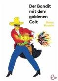 Der Bandit mit dem goldenen Colt
