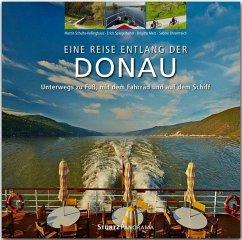 Reise entlang der Donau - Unterwegs zu Fuß, mit dem Fahrrad und auf dem Schiff - Ehrentreich, Sabine