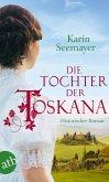 Die Tochter der Toskana / Toskana-Saga Bd.1 (eBook, ePUB)