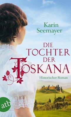 Die Tochter der Toskana / Toskana-Saga Bd.1 (eBook, ePUB) - Seemayer, Karin