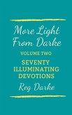More Light From Darke: Seventy Illuminating Devotions (eBook, ePUB)